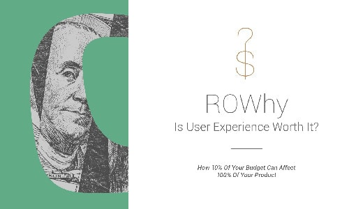 Why UX is worth the investment